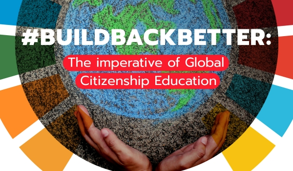 #Buildbackbetter: the imperative of Global Citizenship Education